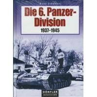 Die 6.Panzer Division 1937 - 1945