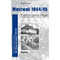 Westwall 1944/45 - US Angriffe und vergeblicher Widerstand im Gr