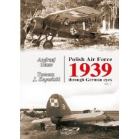 Polish Air Force 1939 through German eyes Vol.1