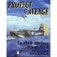 Protect & Avenge :The 49th Fighter Group in World War II