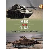 30, M 60 vs T 62 Cold War Combats 1956 - 1992