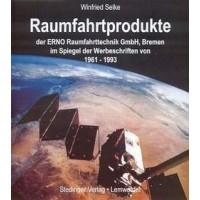 Raumfahrtprodukte der ERNO Raumfahrttechnik GmbH 1961-1993