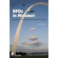 UFOs in Missouri - True tales of Extraterrestrials and Related Phenomena