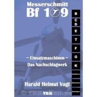 Messerschmitt Bf 109 Einsatzmaschinen - Das Nachschlagwerk
