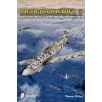 """Jagdgeschwader 5 - The Luftwaffe`s JG 5 """"Eismeerjäger"""" in World War II"""