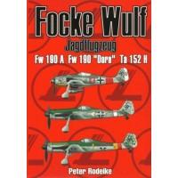 """Focke Wulf Jagdflugzeug FW 190 A, FW 190 """"Dora"""", Ta 152 H"""