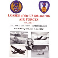 Losses of the US 8th and 9th Air Forces Vol.4