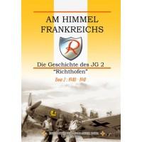 """Am Himmel Frankreichs-Die Geschichte des JG 2 """"Richthofen"""" Band 2:1940-1941"""