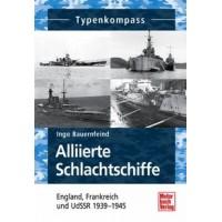 Alliierte Schlachtschiffe - England,Frankreich und UDSSR 1939-1945