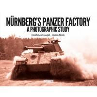 Nürnberg`s Panzer Factory-A Photographic Study