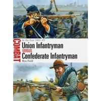2,Union Infantryman vs Confederate Infantryman Eastern Theater 1861-65