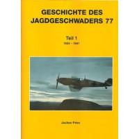 Die Geschichte des Jagdgeschwaders 77 Teil 1 : 1934 - 1941