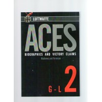 Luftwaffe Aces Biographies and Victory Claims Vol.2 : G - L