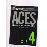 Luftwaffe Aces Biographies and Victory Claims Vol.4 : S - Z