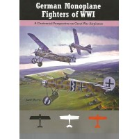 German Monoplane Fighters of World War I