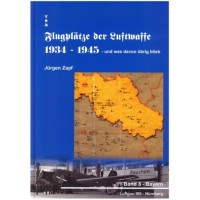 Flugplätze der Luftwaffe 1934 - 1945 Band 8:Bayern - Luftgau XIII - Nürnberg