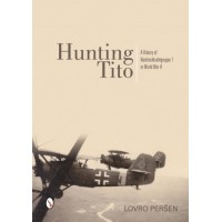 Hunting Tito - A History of Nachtschlachtgruppe 7 in World War II