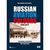 Russian Aviation Colours 1909 - 1922 Camouflage and Marking Vol.1 Early Years
