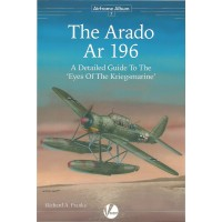 "7,The Arado Ar 196 - A Detailed Guide to the ""Eyes of the Kriegsmarine"""