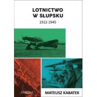 Lotnictwo w Slupsku 1912 - 1945