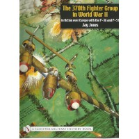 The 370th Fighter Group in World War II - in Action over Europe with the P-38 and P-51