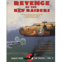 Revenge of the Red Raiders - Illustrated History of the 22nd Bombardement Group during World War II