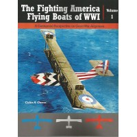 The Fighting America Flying Boats of WW I Vol.1