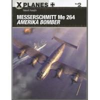 2, Messerschmitt Me 264 Amerika Bomber