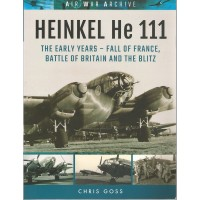 Heinkel He 111 The Early Years - Fall of France,Battle of Britain and the Blitz