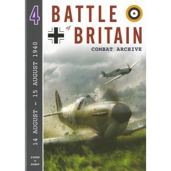 Battle of Britain Combat Archive Vol. 4 : 14 August - 15 August 1940