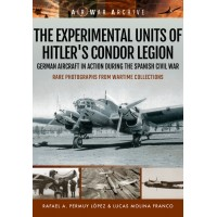 The Experimental Units of Hitler`s Legion Condor