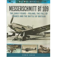 Messerschmitt Bf 109 The Early Years - Poland,The Fall of France and the Battle of Britain