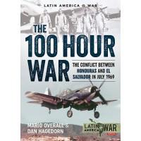 The 100 Hour War - The Conflict between Honduras and El Salvador in July 1969