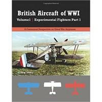 British Aircraft of WW I Vol.1 : Experimental Fighters Vol.1