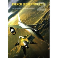French Secret Projects 2 - Cold War Bombers,Patrol and Assault Aircraft