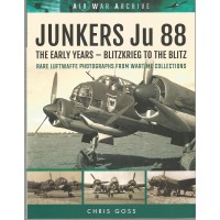 Junkers Ju 88 The Early Years - Blitzkrieg to the Blitz