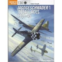 """134, Jagdgeschwader 1 """"Oesau"""" Aces 1939 - 1945"""