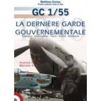 Le GC 1/55 - La derniere Garde Gouvernementale 1940
