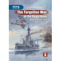 The Forgotten War of the Royal Navy - Baltic Sea 1918 - 1920