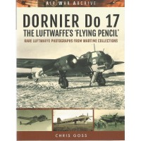 "Dornier Do 17 - The Luftwaffe`s ""Flying Pencil"""