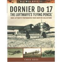 "Dornier Do 17 - The Luftwaffe`s ""Flying Pencil"""