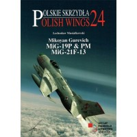 24, Mikoyan Gurevich MiG-19 P & PM , MiG-21 F13