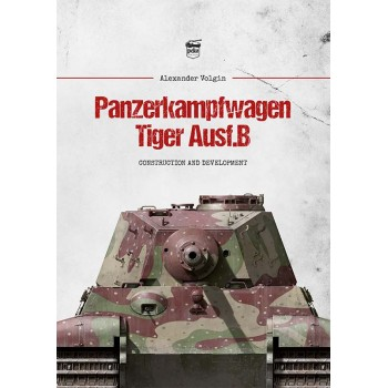 Panzerkampfwagen Tiger Ausf. B - Construction and Development