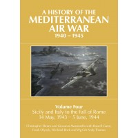 A History of Mediterranean Air War Vol.4 : Sicily and Italy to the Fall of Rome 14 May, 1943 - 5 June, 1944