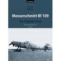 Messerschmitt Bf 109 The Yugoslav Story Vol.2 : Operational Record 1939 -1953