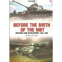 27,Before the Birth of the MBT - Western Tank Development 1945 - 1959