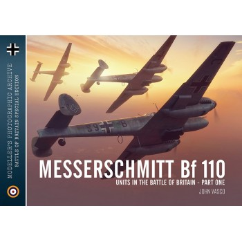 Modeller`s Photographic Archive No. 2 : Messerschmitt Bf 110 Units in the Battle of Britain Vol.1