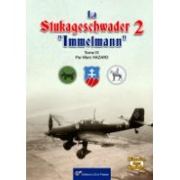 """La Stukageschwader 2 """"Immelmann"""" Tome 1"""