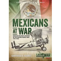9, Mexicans at War - Mexican Military Aviation in the Second World War 1941- 1945