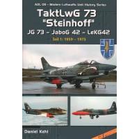 """11, TaktLwG 73 """"Steinhoff"""" JG 73 - JaboG 42 - LeKG 42 Teil 1 : 1959 - 1975"""